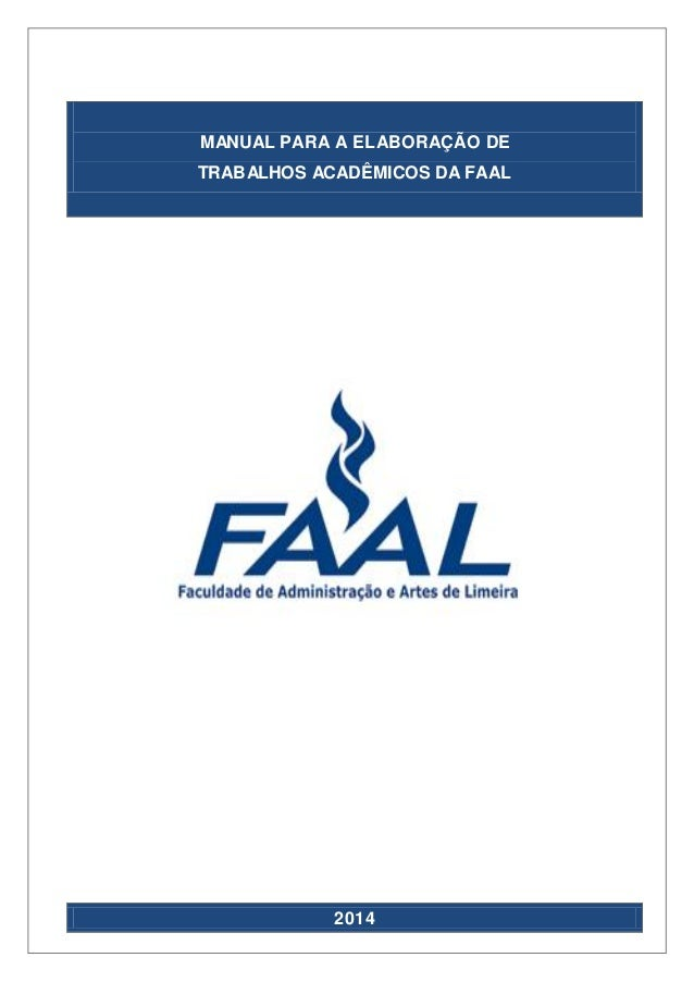 1 MANUAL PARA A ELABORAÇÃO DE TRABALHOS ACADÊMICOS DA FAAL 2014