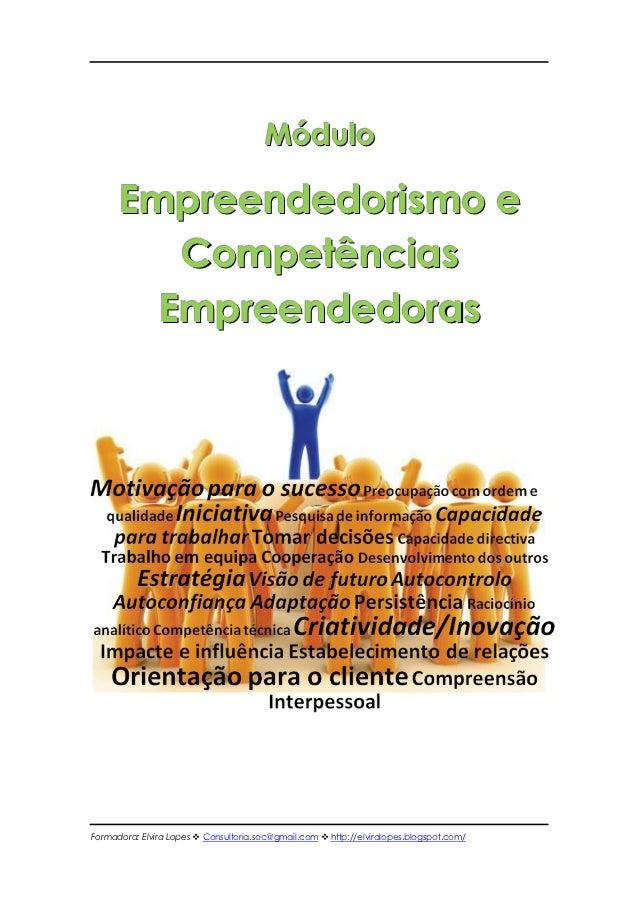 Módulo      Empreendedorismo e         Competências        EmpreendedorasFormadora: Elvira Lopes  Consultoria.soc@gmail.c...
