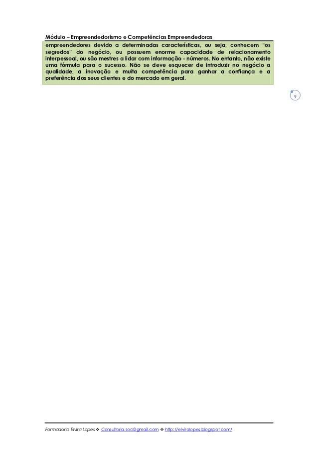 Módulo – Empreendedorismo e Competências Empreendedorasempreendedores devido a determinadas características, ou seja, conh...