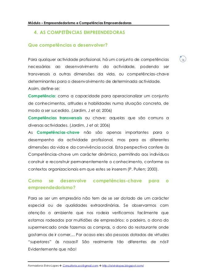 Módulo – Empreendedorismo e Competências Empreendedoras     4. AS COMPETÊNCIAS EMPREENDEDORASQue competências a desenvolve...