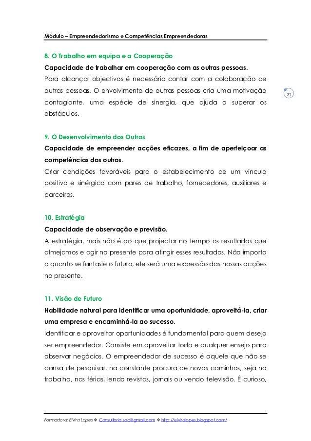Módulo – Empreendedorismo e Competências Empreendedoras8. O Trabalho em equipa e a CooperaçãoCapacidade de trabalhar em co...
