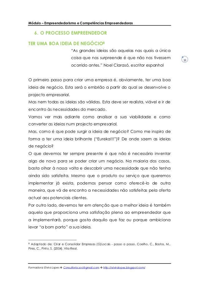 Módulo – Empreendedorismo e Competências Empreendedoras    6. O PROCESSO EMPREENDEDORTER UMA BOA IDEIA DE NEGÓCIO8        ...