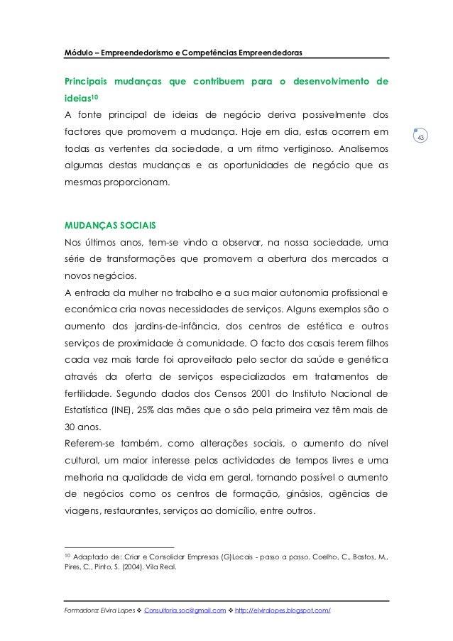 Módulo – Empreendedorismo e Competências EmpreendedorasPrincipais mudanças que contribuem para o desenvolvimento deideias1...