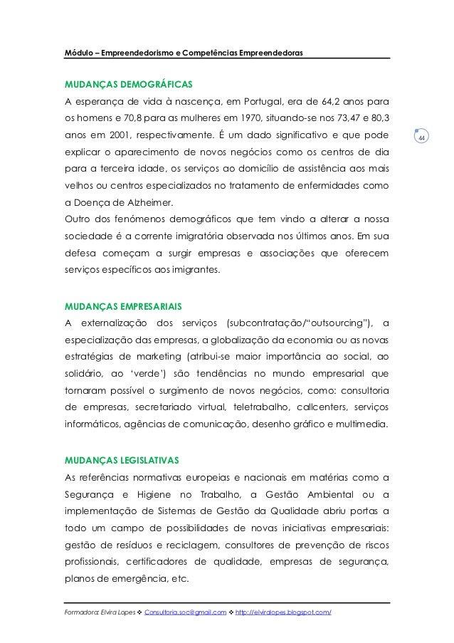 Módulo – Empreendedorismo e Competências EmpreendedorasMUDANÇAS DEMOGRÁFICASA esperança de vida à nascença, em Portugal, e...