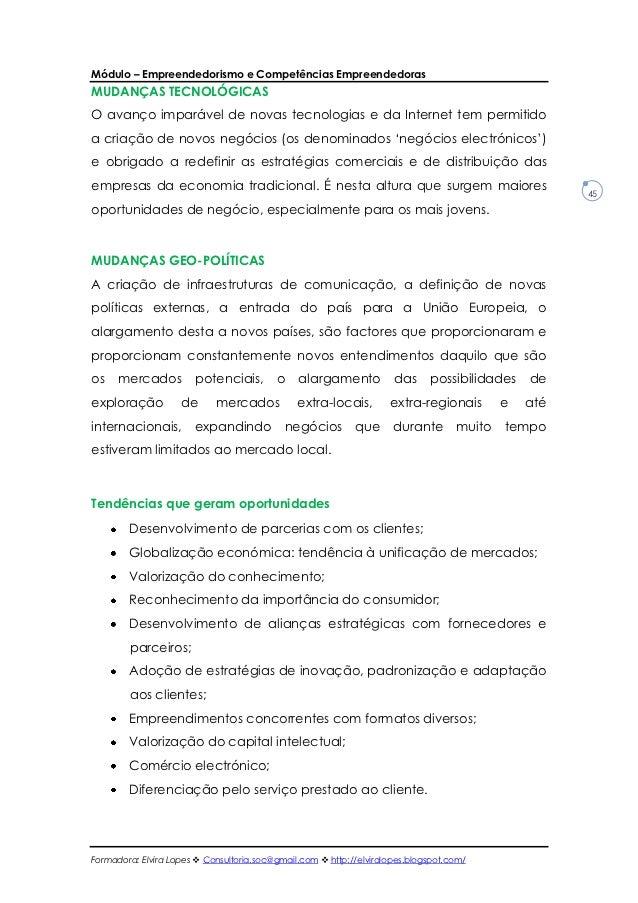 Módulo – Empreendedorismo e Competências EmpreendedorasMUDANÇAS TECNOLÓGICASO avanço imparável de novas tecnologias e da I...
