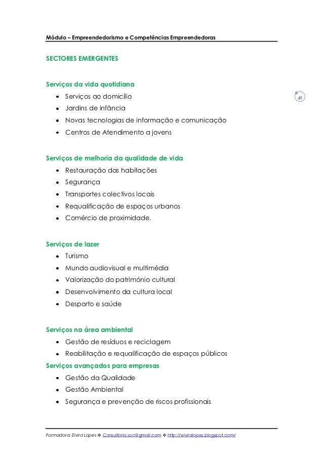 Módulo – Empreendedorismo e Competências EmpreendedorasSECTORES EMERGENTESServiços da vida quotidiana        Serviços ao d...