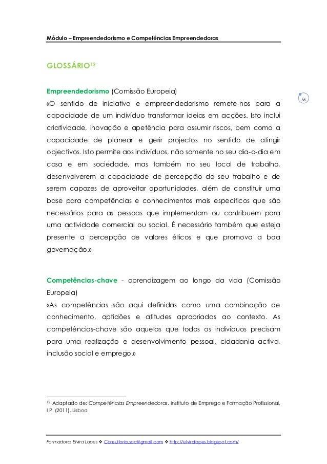 Módulo – Empreendedorismo e Competências EmpreendedorasGLOSSÁRIO12Empreendedorismo (Comissão Europeia)                    ...