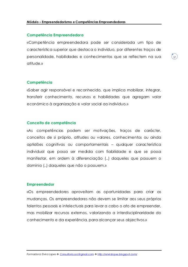 Módulo – Empreendedorismo e Competências EmpreendedorasCompetência Empreendedora«Competência empreendedora pode ser consid...