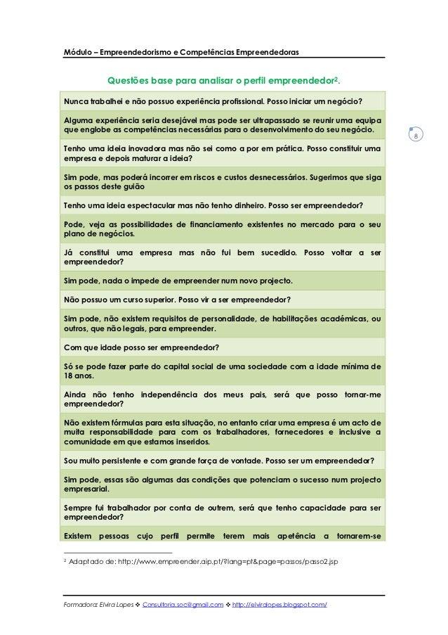 Módulo – Empreendedorismo e Competências Empreendedoras              Questões base para analisar o perfil empreendedor2.Nu...