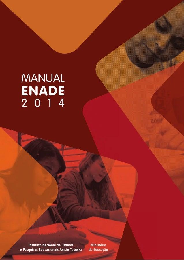Ministério da Educação  Instituto Nacional de Estudos e Pesquisas Educacionais Anísio Teixeira  MANUAL DO ENADE 2014  Bras...
