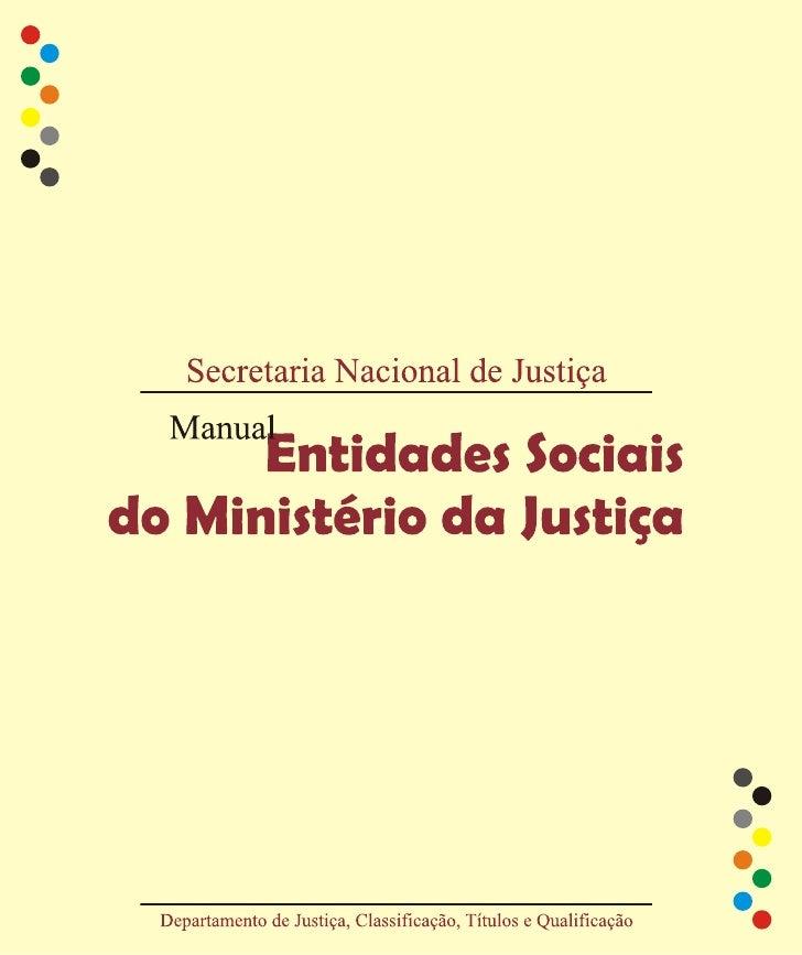Ministério da Justiça              Secretaria Nacional de JustiçaDepartamento de Justiça, Classificação, Títulos e Qualifi...