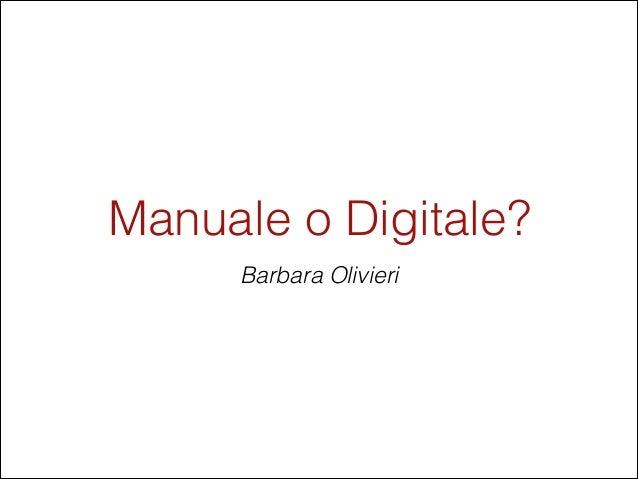 Manuale o Digitale? Barbara Olivieri