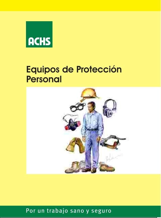 EQUIPOS  DE PROTECCION  PERSONAL  Preparadopor:  MarceloAbregoD.  Segio Molinos B.  Pablo Ruiz A.
