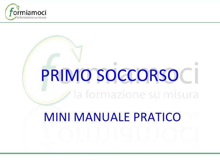 PRIMO SOCCORSO MINI MANUALE PRATICO
