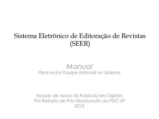 Sistema Eletrônico de Editoração de Revistas                   (SEER)                     Manual        Para incluir Equip...