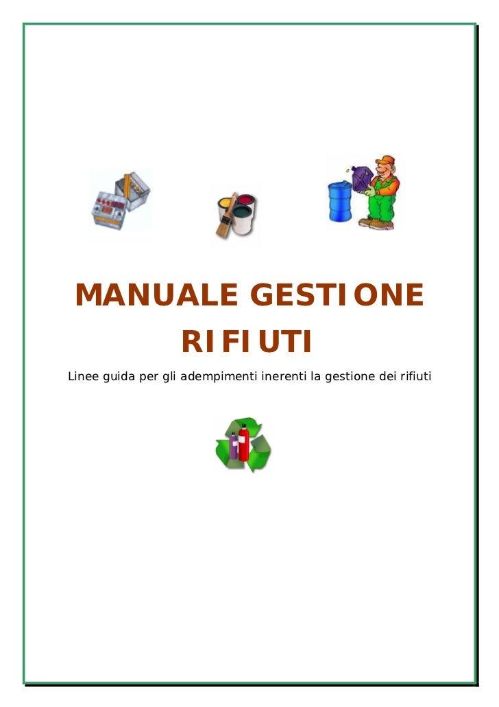 MANUALE GESTIONE                   RIFIUTILinee guida per gli adempimenti inerenti la gestione dei rifiuti