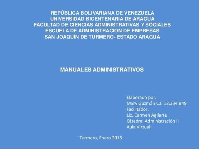 MANUALES ADMINISTRATIVOS REPÚBLICA BOLIVARIANA DE VENEZUELA UNIVERSIDAD BICENTENARIA DE ARAGUA FACULTAD DE CIENCIAS ADMINI...