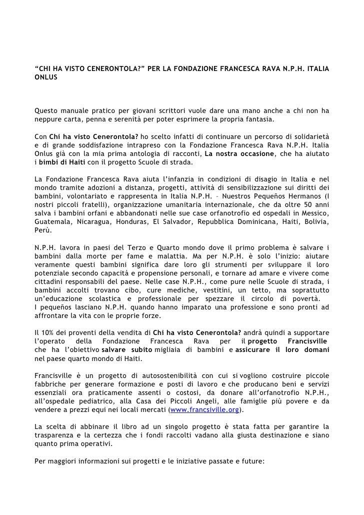 Per maggiori informazioni sui progetti e le iniziative passate e future:  WEB www.nphitalia.org  TEL 02.541.229.17
