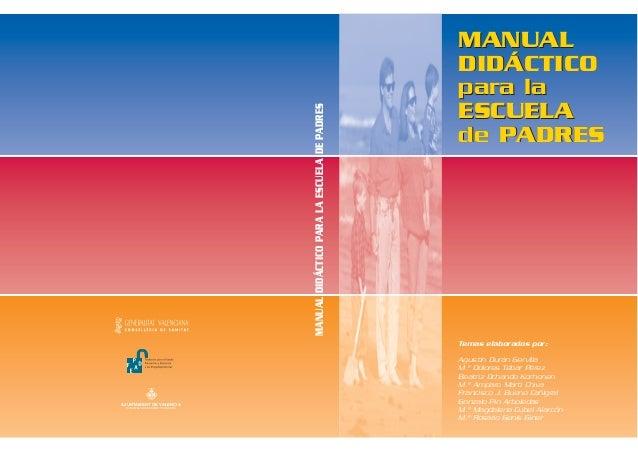 MANUAL DIDÁCTICO para la ESCUELA de PADRES MANUAL DIDÁCTICO para la ESCUELA de PADRES MANUALDIDÁCTICOPARALAESCUELADEPADRES...