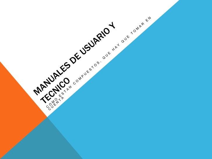 MANUALES DE USUARIO Y TECNICO<br />COMO ESTAN COMPUESTOS, QUE HAY QUE TOMAR EN CUENTA<br />