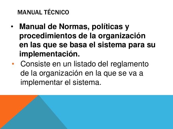 Manual tecnico<br />   El manual técnico va dirigido a la dirección de IT, al administrador del sistema y a otros desarrol...