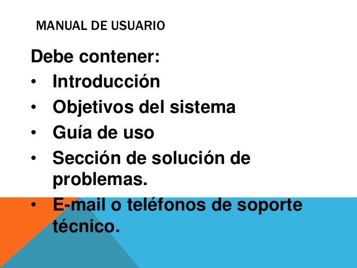 MANUAL DE USUARIO<br />Debe contener:<br /><ul><li>Introducción