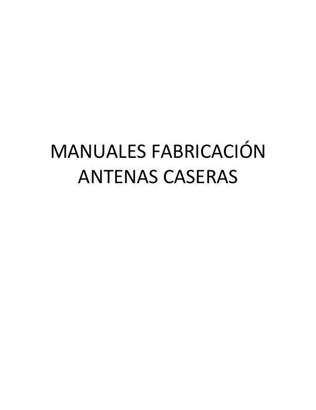 MANUALES FABRICACIÓN ANTENAS CASERAS