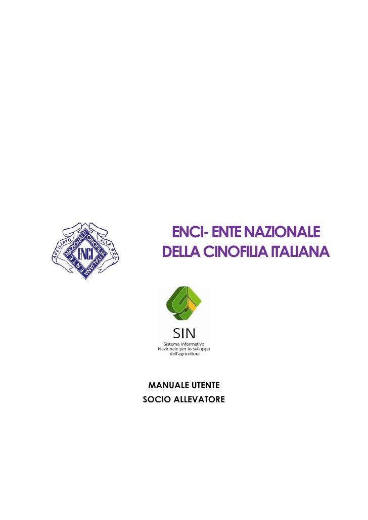 ENCI- ENTE NAZIONALE   DELLA CINOFILIA ITALIANA MANUALE UTENTESOCIO ALLEVATORE