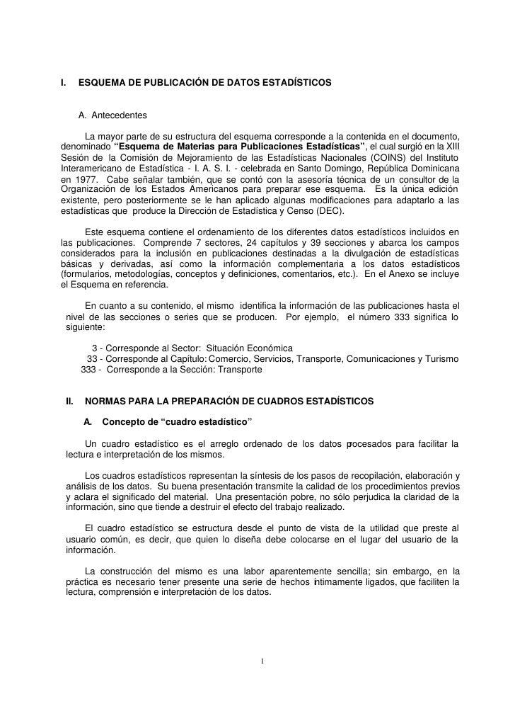 I.     ESQUEMA DE PUBLICACIÓN DE DATOS ESTADÍSTICOS       A. Antecedentes      La mayor parte de su estructura del esquema...