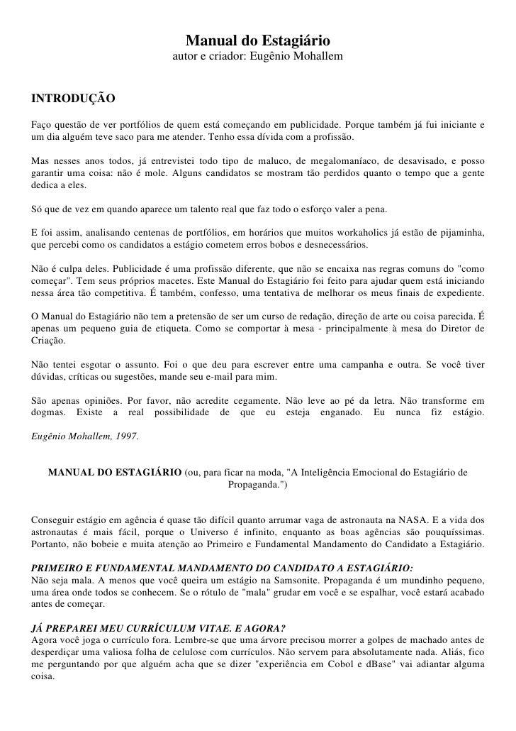 Manual do Estagiário                                  autor e criador: Eugênio Mohallem   INTRODUÇÃO  Faço questão de ver ...