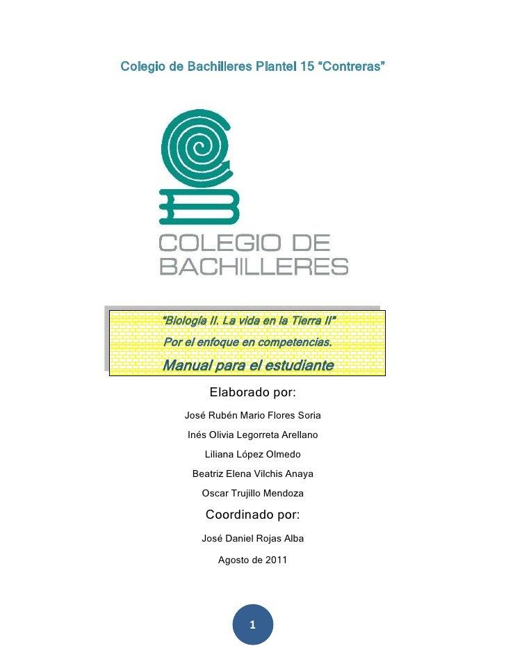 """Colegio de Bachilleres Plantel 15 """"Contreras""""<br />""""Biología II. La vida en la Tierra II""""Por el enfoque en competencias.Ma..."""