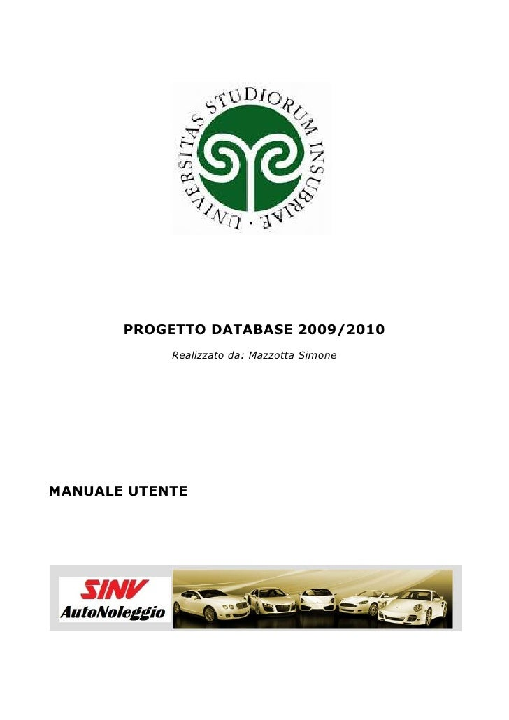 1156335158115<br />PROGETTO DATABASE 2009/2010<br />Realizzato da: Mazzotta Simone<br />MANUALE UTENTE<br />FUNZIONAMENTO ...