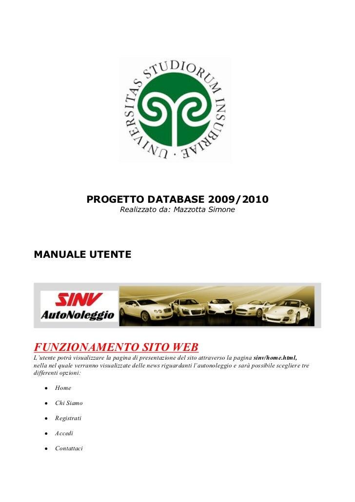 PROGETTO DATABASE 2009/2010                                 Realizzato da: Mazzotta SimoneMANUALE UTENTEFUNZIONAMENTO SITO...