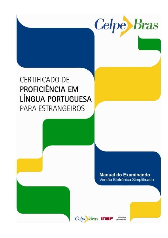 Manual do Examinando – Versão Eletrônica Simplificada Celpe-Bras 2 Ministério da Educação e Cultura (MEC) Fernando Haddad ...