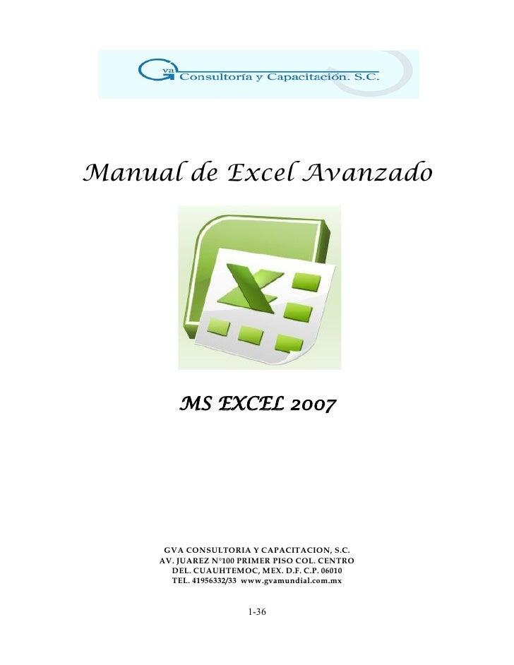 Manual de Excel Avanzado         MS EXCEL 2007      GVA CONSULTORIA Y CAPACITACION, S.C.     AV. JUAREZ N°100 PRIMER PISO ...