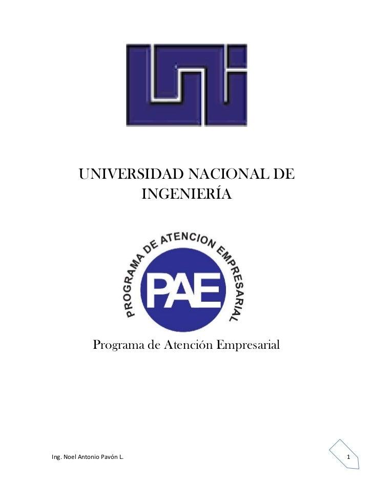 UNIVERSIDAD NACIONAL DE                INGENIERÍA              Programa de Atención EmpresarialIng. Noel Antonio Pavón L. ...