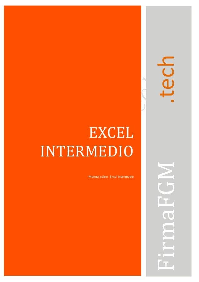 EXCEL INTERMEDIO Manual sobre Excel Intermedio FirmaFGM.tech
