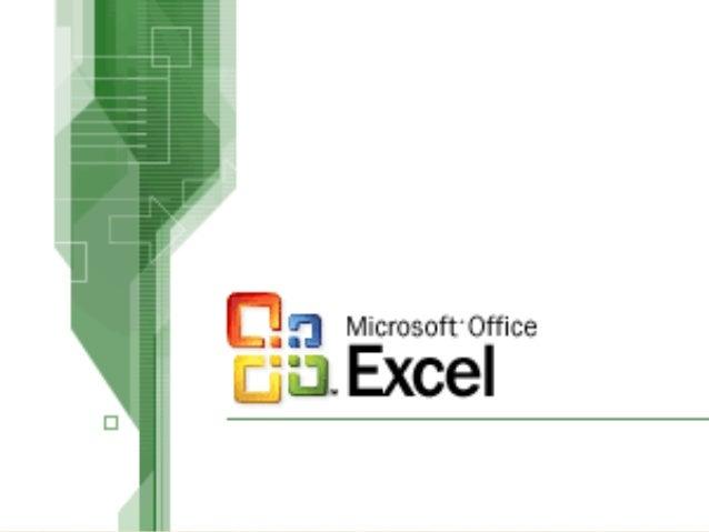 Microsoft Excel sistema para la creación de hojas de calculo, da la posibilidad de utilizar fórmulas y funciones, permite ...