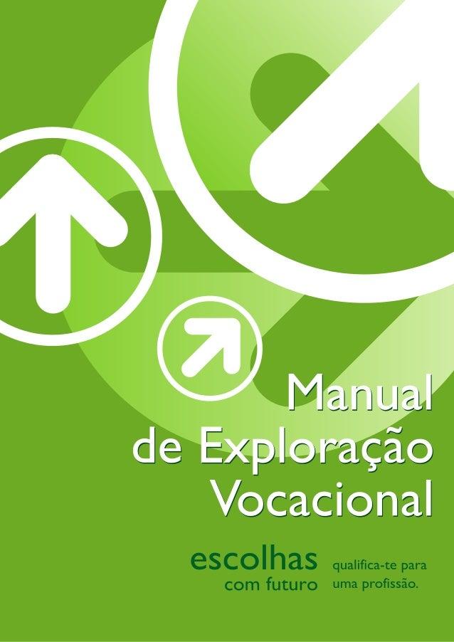 Ficha TécnicaTítulo:Manual de Exploração VocacionalEditor:Agência Nacional para a Qualificação, I.P.(1ª edição, Maio 2009)...