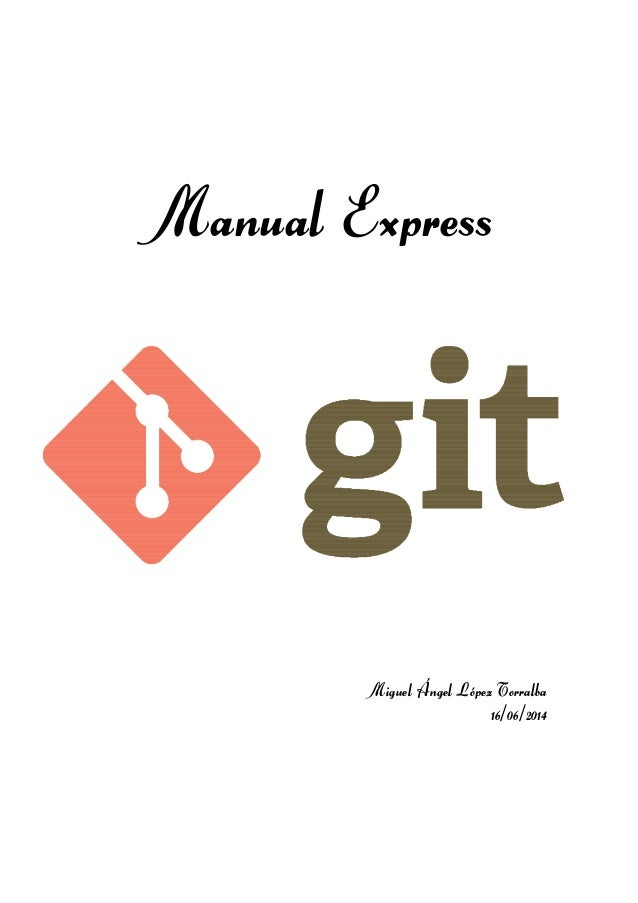 Manual Express Miguel Ángel López Torralba 16/06/2014
