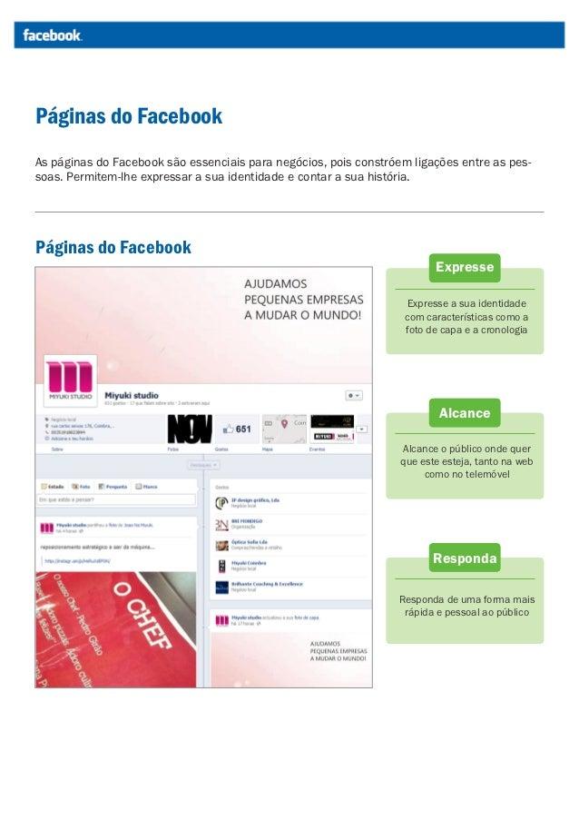 Páginas do FacebookAs páginas do Facebook são essenciais para negócios, pois constróem ligações entre as pes-soas. Permite...