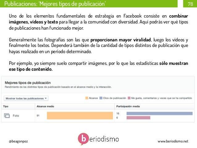 Publicaciones: 'Mejores tipos de publicación'  78  Uno de los elementos fundamentales de estrategia en Facebook consiste e...