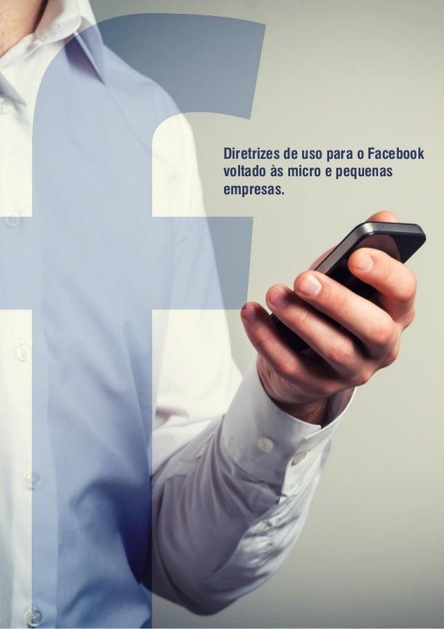 Diretrizes de uso para o Facebook voltado às micro e pequenas empresas.