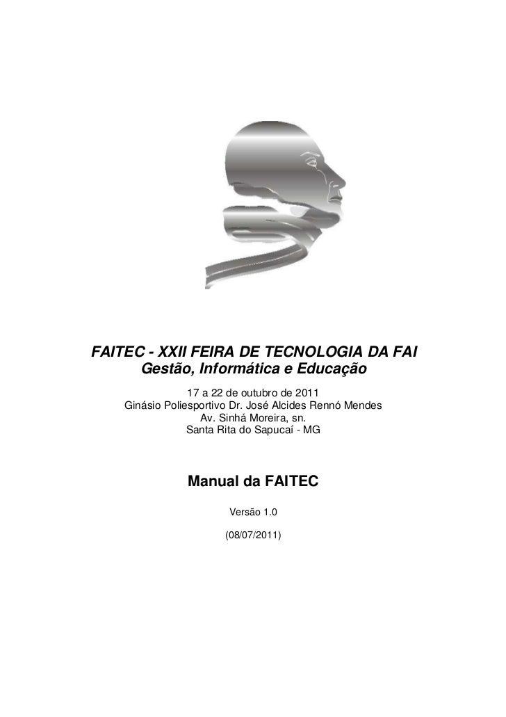 FAITEC - XXII FEIRA DE TECNOLOGIA DA FAI      Gestão, Informática e Educação                 17 a 22 de outubro de 2011   ...
