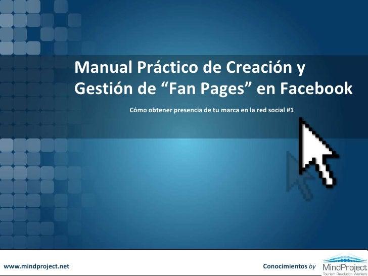 """Manual Práctico de Creación y Gestión de """"Fan Pages"""" en Facebook<br />Cómo obtener presencia de tu marca en la red social ..."""