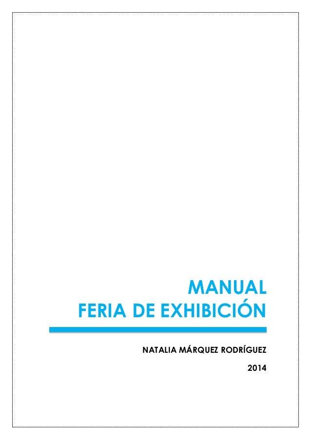 MANUAL FERIA DE EXHIBICIÓN NATALIA MÁRQUEZ RODRÍGUEZ 2014