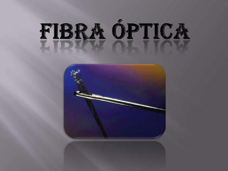 Fibra Óptica <br />