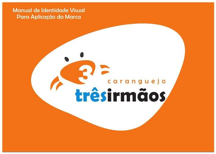 Manual de Identidade Visual  Para Aplicação da Marca                                   caranguejo                         ...