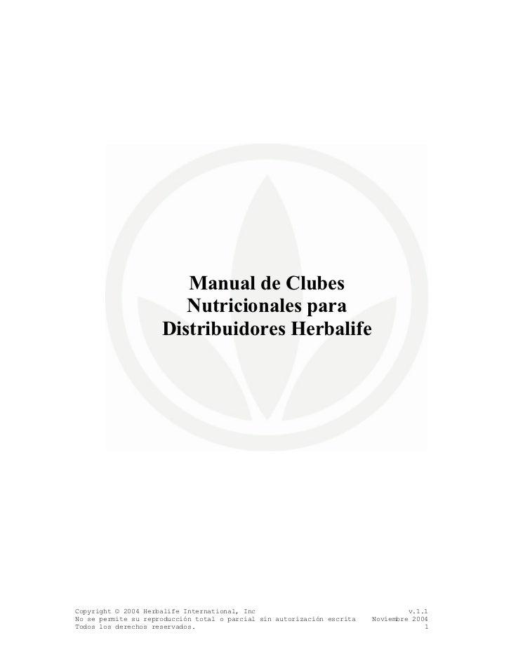 Manual de Clubes                        Nutricionales para                     Distribuidores HerbalifeCopyright © 2004 He...