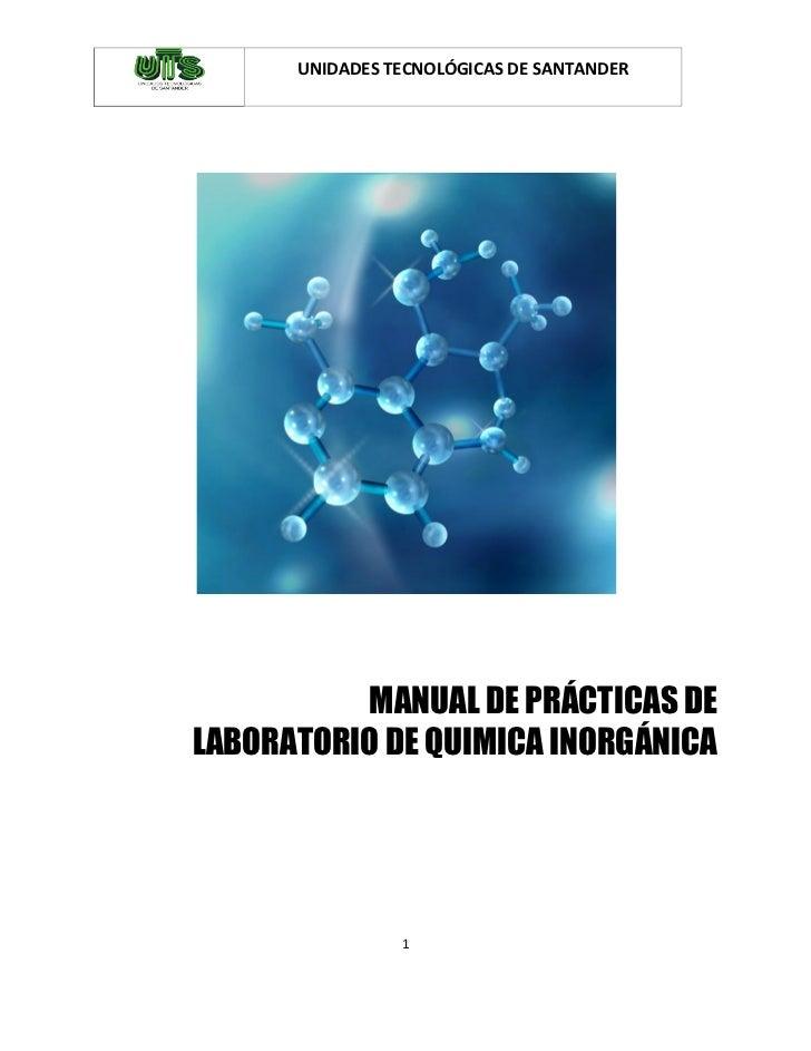 UNIDADES TECNOLÓGICAS DE SANTANDER          MANUAL DE PRÁCTICAS DELABORATORIO DE QUIMICA INORGÁNICA                1